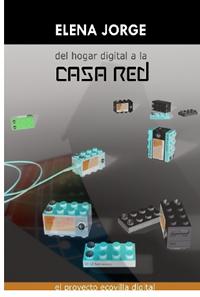 """Del hogar digital a la casa Red"""" Por: Elena Jorge"""