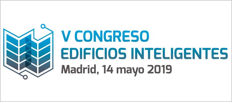 El V Congreso Edificios Inteligentes se llevará a cabo el 14 de mayo de 2019.
