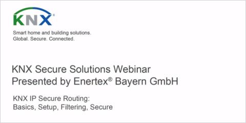 KNX IP Secure Solutions Webinar Presented by Enertex