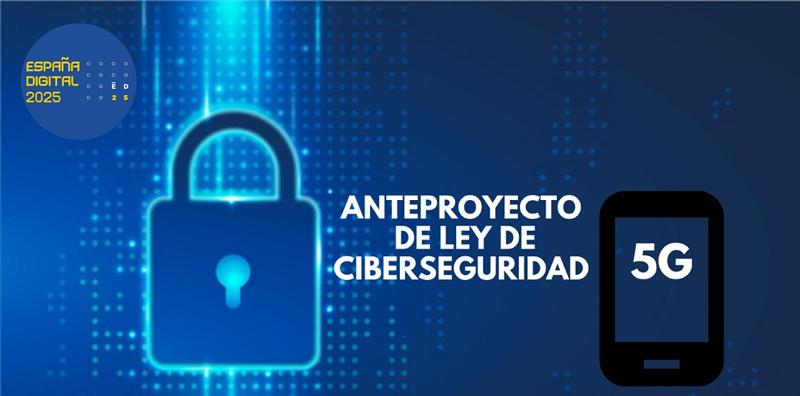 Anteproyecto de ley ciberseguridad 5G.