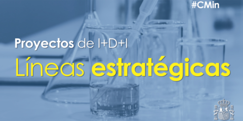 Aprobada la nueva convocatoria de proyectos de I+D+i en Líneas Estratégicas