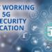 Convocatoria para crear un grupo de trabajo sobre certificación de ciberseguridad 5G