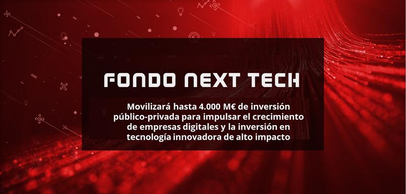 El Fondo Next Tech impulsará las empresas digitales y la tecnología innovadora de alto impacto